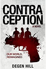 Contraception: Our World, Reimagined Kindle Edition