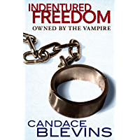 Indentured Freedom: Owned by the Vampire (Dark Underbelly Book 2)