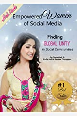 Empowered Women of Social Media: Finding Global Unity in Social Communities Kindle Edition