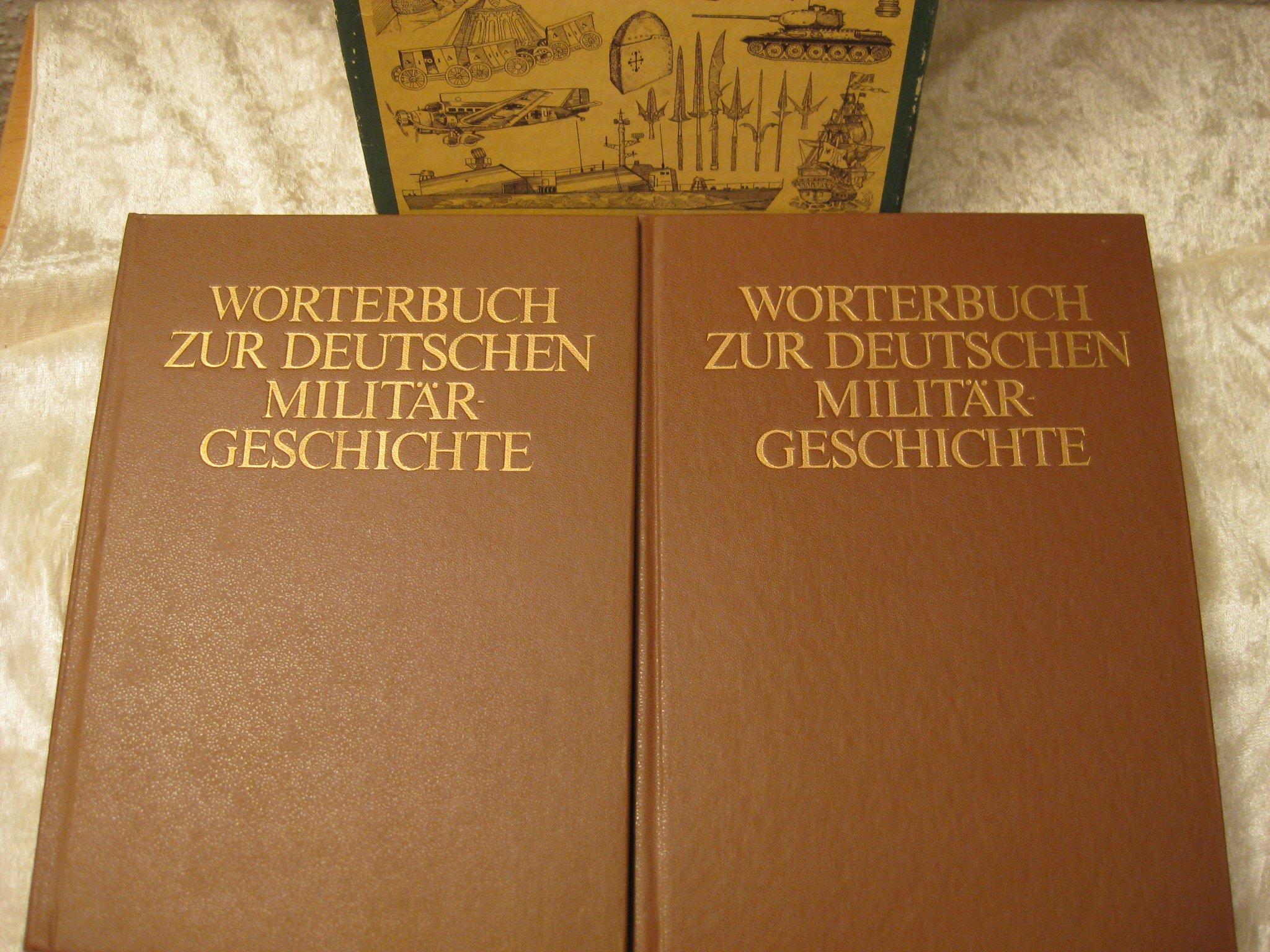 Wörterbuch zur deutschen Militärgeschichte. 2 Bände
