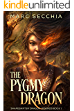 The Pygmy Dragon (Shapeshifter Dragon Legends Book 1)
