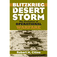 Blitzkrieg to Desert Storm: The Evolution of Operational Warfare (Modern War Studies)