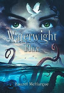 Waterwight Flux: Book II of the Waterwight Series