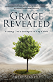 Grace Revealed: Finding God's Strength in Any Crisis