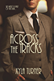 Across The Tracks (English Edition)