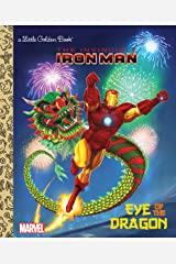Eye of the Dragon (Marvel: Iron Man) (Little Golden Book) Kindle Edition