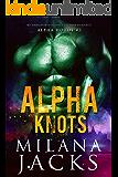 Alpha Knots (Alpha Horde Book 3)