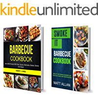 Barbecue Cookbook: (2 in 1): Mouth Watering Barbecue Sauces Rubs And Marinades (Iconic BBQ Recipes With Rubs, Sauces, Marinades, Bastes, Butter And Glazes)