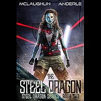 The Steel Dragon (Steel Dragons Series Book 2) (English Edition)