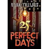 25 Perfect Days: A Dystopian Novel
