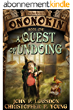 A Quest of Undoing (Tales from the Land of Ononokin Book 1) (English Edition)