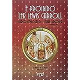 E Proibido Ler Lewis Carroll