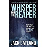 Whisper For The Reaper: A spine tingling murder mystery (Detective Inspector Declan Walsh Book 4)