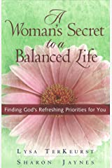 A Woman's Secret to a Balanced Life Kindle Edition