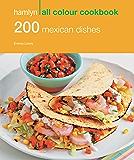 Hamlyn All Colour Cookery: 200 Mexican Dishes: Hamlyn All Colour Cookbook