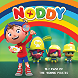 Noddy Toyland Detective: The Case of the Hiding Pirates: Book 2
