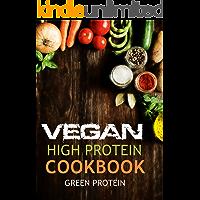 Vegan: High Protein Cookbook: 50 Delicious High Protein Vegan Recipes (Dairy Free, Gluten Free, Low Cholesterol, Vegan Diet, Vegan for Weight loss, vegetarian, vegan bodybuilding, Cast Iron,)