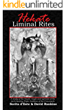 Hekate Liminal Rites: A historical study of the rituals, spells and magic of the Torch-bearing Triple Goddess of the Crossroads
