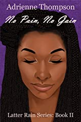 No Pain, No Gain (Latter Rain Series Book 2) Kindle Edition