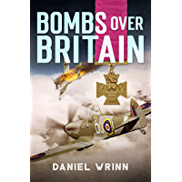 Bombs over Britain: World War II Adventures in the Battle for Britain (John Archer Series Book 2)