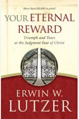 Your Eternal Reward: Triumph and Tears at the Judgment Seat of Christ Kindle Edition