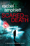 Scared to Death (Detective Kay Hunter murder mystery series Book 1)