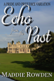 Echo from the Past: A Darcy and Elizabeth Pride and Prejudice Variation