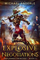 Explosive Negotiations (Unplanned Princess Book 3) Kindle Edition