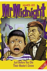Mr Midnight #48: Just Before You Die; Their Master's Grave Kindle Edition