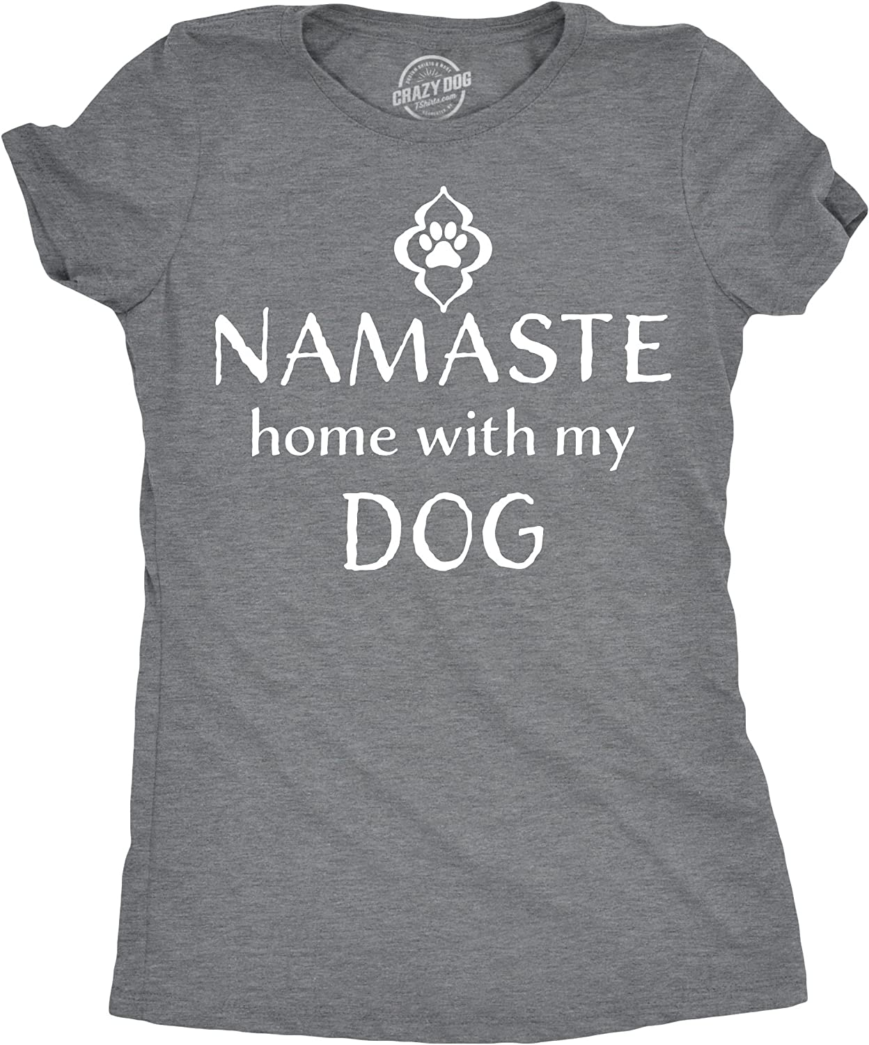 The Best Namaste Home With My Dog Tshirt