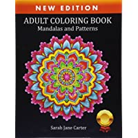 Coloring Books for Adults Relaxation: Adult Coloring Book: Mandalas and Patterns (Sarah Jane Carter Coloring Books)