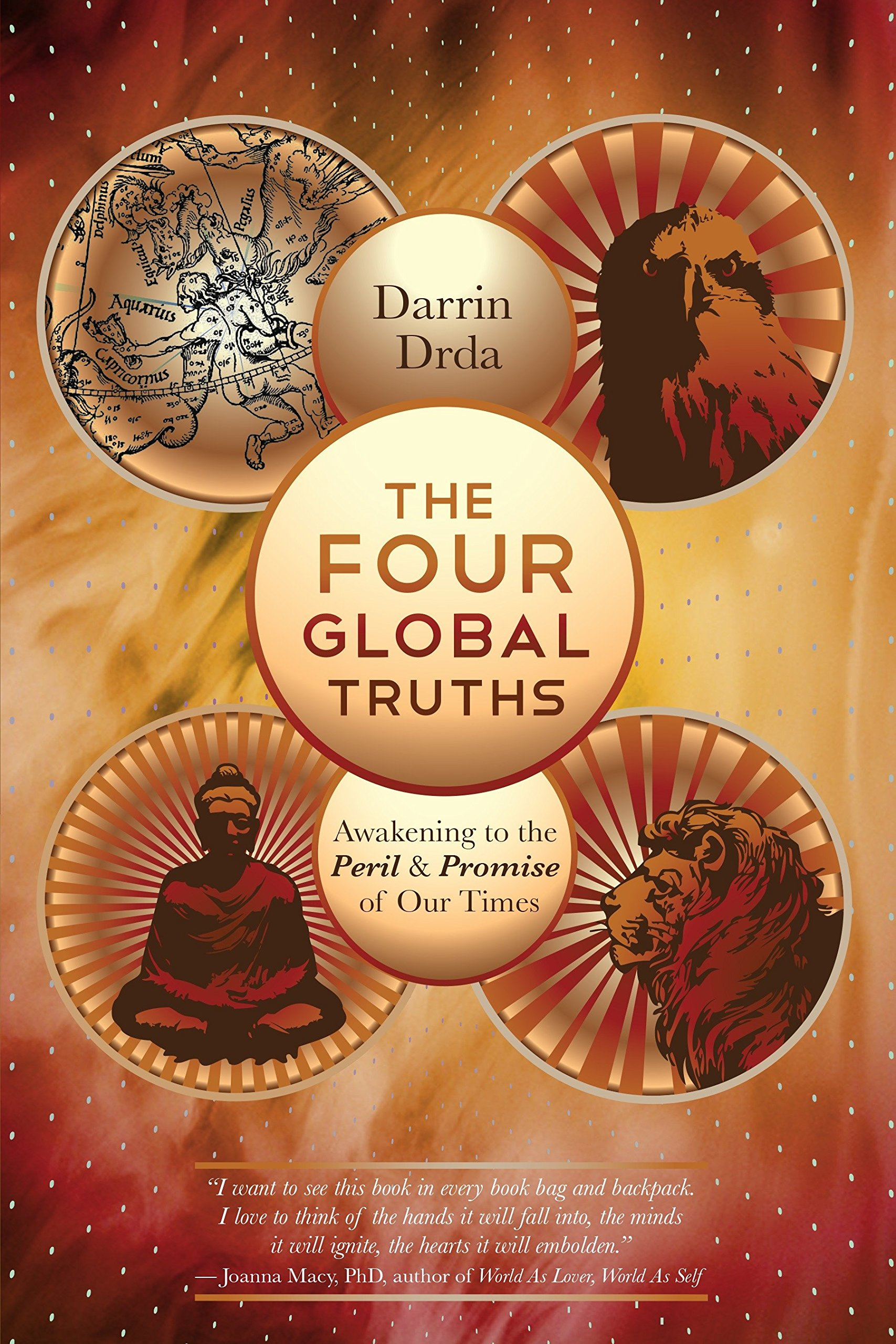 The Four Global Truths: Awakening to the Peril and Promise of Our Times PDF