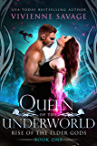 Queen of the Underworld: A Dragon Shifter Paranormal Romance (Rise of the Elder Gods Book 1)