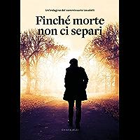 Finché morte non ci separi : indagine a Milano per il Commissario Locatelli (Il Commissario e la Dottoressa Vol. 1…