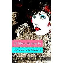 El libro de marte: Una novela de Capurro (La historia de Capurro nº 1) (Spanish Edition) Mar 4, 2011