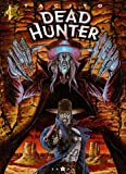 Dead hunter - Tome 01 : Même pas mort !
