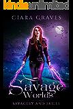 Savage Worlds (Savagery and Skills Book 3)