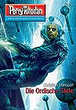 """Perry Rhodan 2741: Die Ordische Stele (Heftroman): Perry Rhodan-Zyklus """"Das Atopische Tribunal"""" (Perry Rhodan-Die Gröβte Science- Fiction- Serie)"""