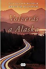 Volverás a Alaska (Spanish Edition) Kindle Edition