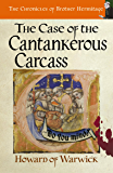 The Case of the Cantankerous Carcass (The Chronicles of Brother Hermitage Book 9)