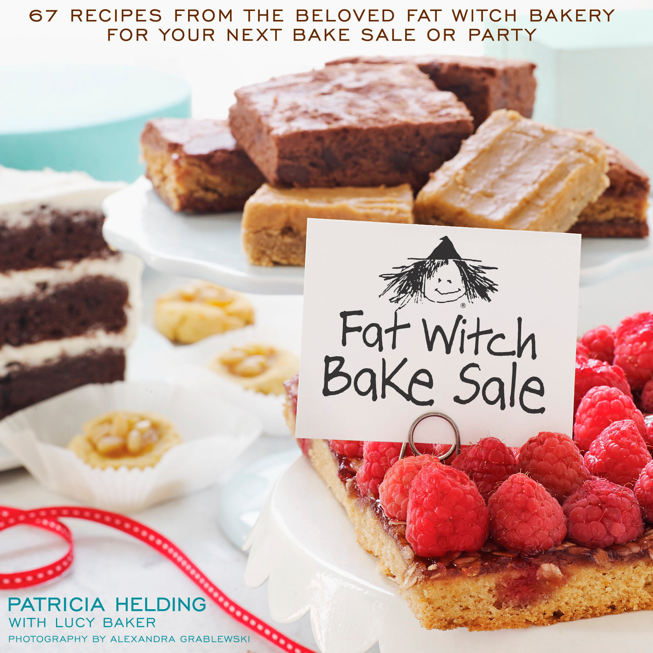 Fat Witch Bake Sale: 67 Recipes from the Beloved Fat Witch Bakery for Your Next Bake Sale or Party: A Baking Book (Fat Witch Baking Cookbooks) by Rodale Books
