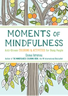 Moments Of Mindfulness Anti Stress Coloring Activities For Busy People The
