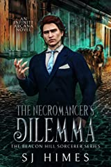 The Necromancer's Dilemma (The Beacon Hill Sorcerer Book 2) Kindle Edition
