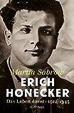 Erich Honecker: Das Leben davor (German Edition)