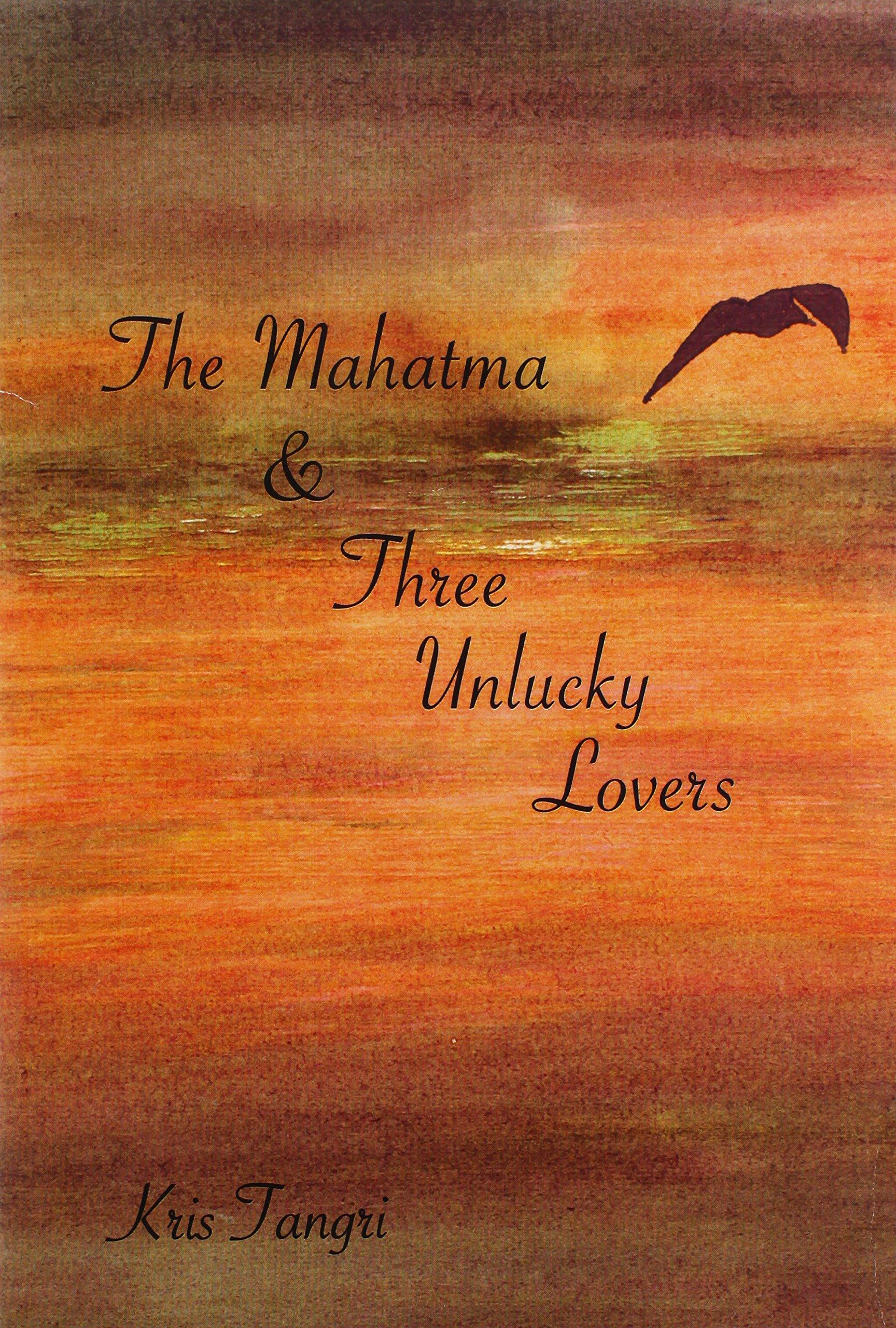 The Mahatma & Three Unlucky Lovers ebook