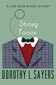 Strong Poison (The Lord Peter Wimsey Mysteries Book 6)
