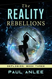 The Reality Rebellions (Deplosion Book 3)