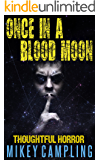 Once in a Blood Moon (Thoughtful Horror Book 2)