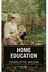 Home Education: Training and Educating Children Under Nine Kindle Edition