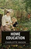 Home Education: Training and Educating Children Under Nine (English Edition)